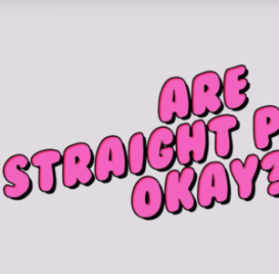 INTO Asks: Are Straight People Okay?